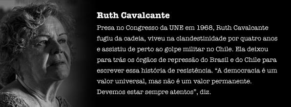 Presa no Congresso da UNE em 1968, Ruth Cavalcante fugiu da cadeia, viveu na clandestinidade por quatro anos e assistiu de perto ao golpe militar no Chile. Astúcia, agilidade e sempre alerta, Ruth deixou para trás os órgãos de repressão do Brasil e do Chile para escrever sua história de resistência.