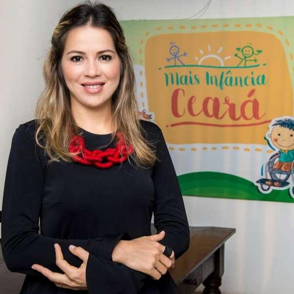 A primeira-dama do Estado é idealizadora do Mais Infância Ceará