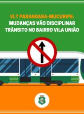 VLT Parangaba – Mucuripe: mudanças vão disciplinar trânsito no bairro Vila União