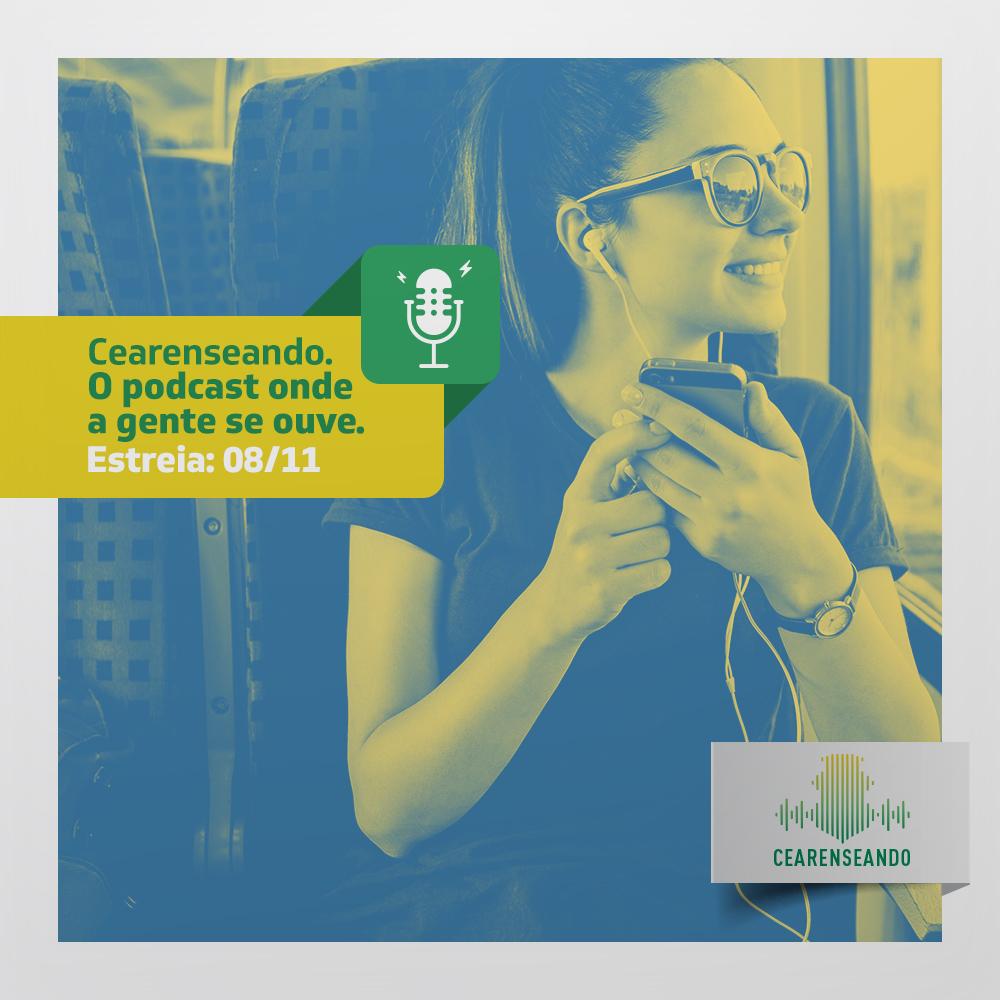 """fotografia de uma moça sentada à janela de um ônibus, com celular em mãos e fones de ouvido. O texto da imagem diz: """"Cearenseando. O podcast onde a gente se ouve"""""""