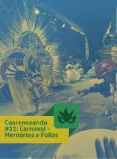 Cearenseando #11: Carnaval – memórias e folias