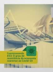 Cearenseando #33: O grau de resistência da economia cearense ao Covid-19