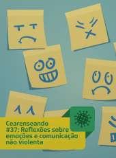 Cearenseando #37: Reflexões sobre emoções e comunicação não violenta