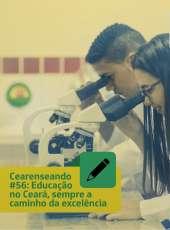 Cearenseando #56: Educação no Ceará, sempre a caminho da excelência