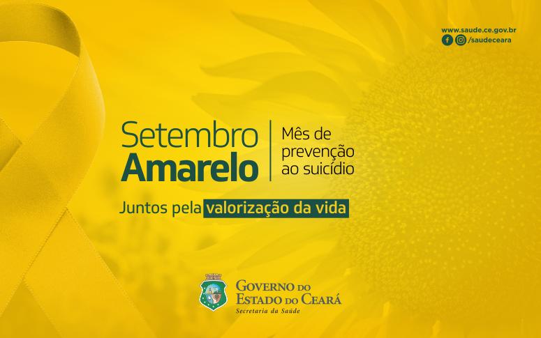 Setembro Amarelo Informacao Em Defesa Da Vida Governo Do Estado Do Ceara