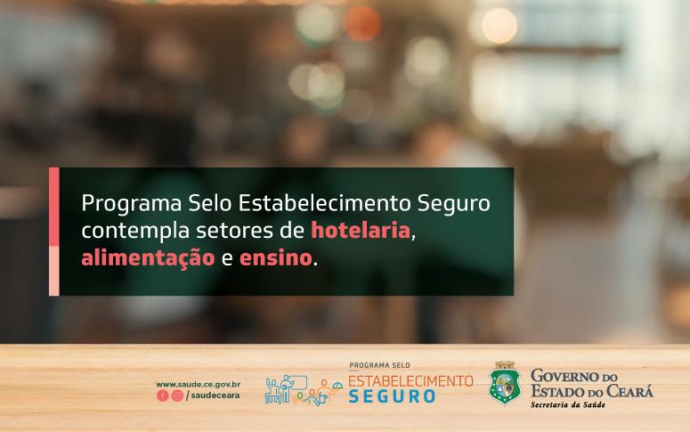 Selo Estabelecimento Seguro vai certificar empresas que cumprem medidas de prevenção à Covid-19 no Ceará