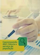 Cearenseando #62: Ciência a serviço da população cearense