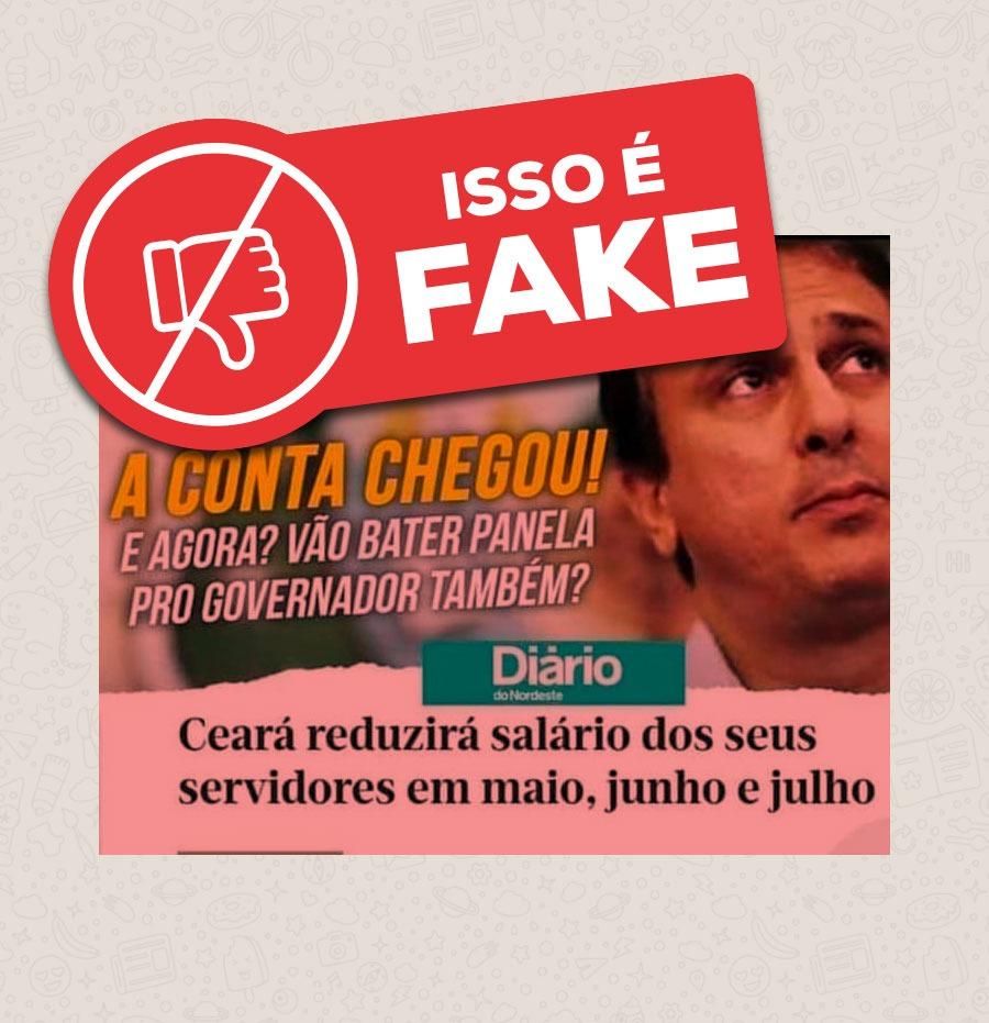 Imagem contendo informação falsa diz que haverá redução salario dos servidores do Ceará. Notícia falsa não deve ser compartilhada