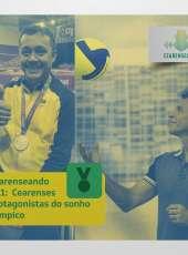 Cearenseando #91 – Cearenses protagonistas do sonho olímpico