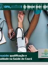 Opa, Saúde! #16 – Funsaúde: qualificação e igualdade na Saúde do Ceará