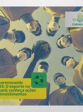 Cearenseando #93 – O esporte no Ceará; conheça ações e investimentos