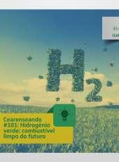Cearenseando #101: Hidrogênio verde: combustível limpo do futuro